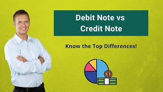 Debit Note vs Credit Note | Meaning (Top Differences You Must Know)