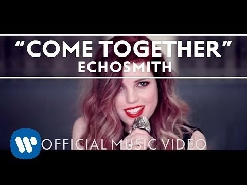 Echosmith - Come Together [Official Music...