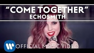 Echosmith - Come Together [Official Music Video]