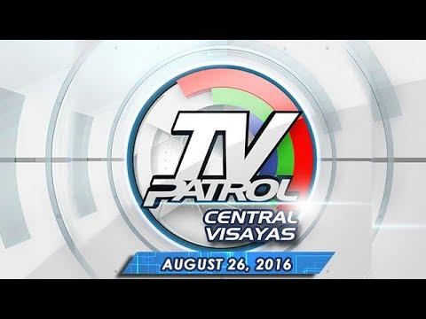 TV Patrol Central Visayas - Aug 26, 2016