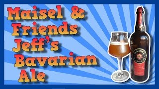 TMOH - Beer Review 1604#: Maisel & Friends Jeff's Bavarian Ale