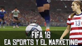 FIFA 16 || EA Sports y el marketing