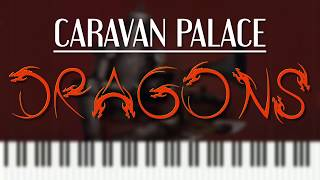 [Piano Arrangement] Caravan Palace - Dragons