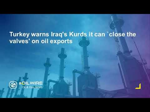 Turkey warns Iraq's Kurds it can `close the valves' on oil exports
