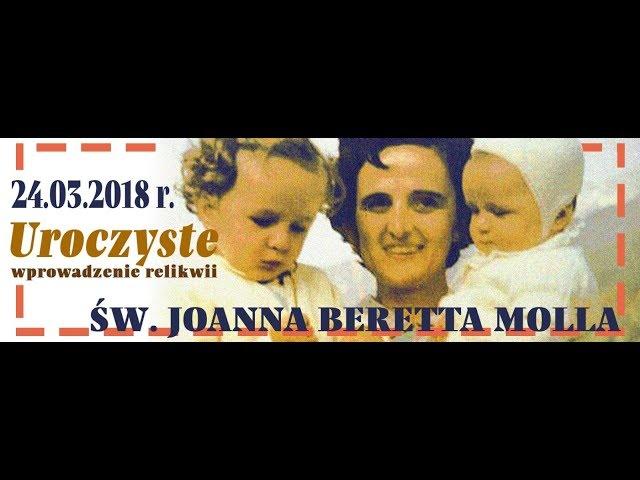 Wprowadzenie relikwii sw. Joanny Bretty Molli - Warto wiedzieć