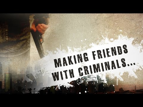 Making Friends With Criminals...