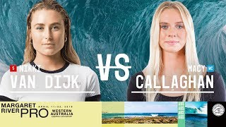 Nikki Van Dijk vs. Macy Callaghan - Round Two, Heat 5 - Margaret River Women's Pro 2018