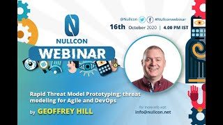 Rapid Threat Model Prototyping; threat modeling for Agile & DevOps | Nullcon Webinar | Geoffrey Hill