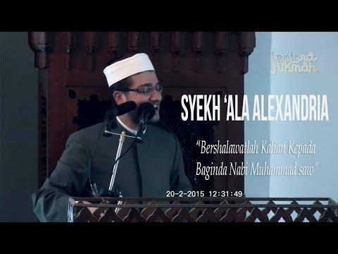 Indahnya Akhlak Rasulullah SAW Part 1| Syekh 'Ala Alexandria | Lentera Hikmah
