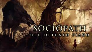 Dark Piano - Sociopath | Old Detuned Piano Version