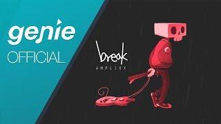 Amplixx - Break Official M/V