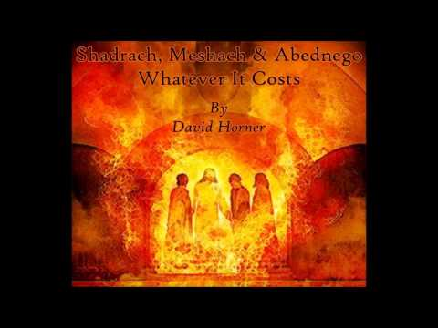 David Horner - Shadrach, Meshach & Abednego - Whatever It Co