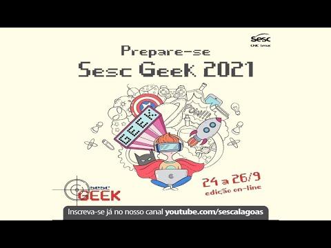 Sesc Geek Alagoas 2021 -  26-09-2021