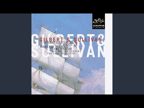 Overture from The Pirates of Penzance (or, The Slave of Duty) (2000 Remastered Version)