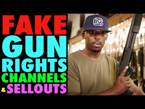 Fake Gun Rights Channels and SELLOUTS