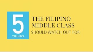 Five Things the Filipino Middle Class Should Watch Out For