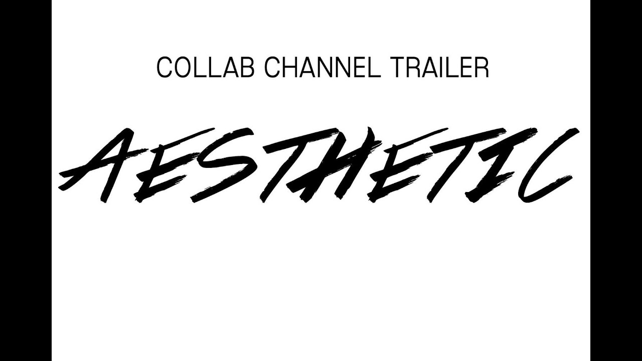 Aesthetic | Collab Channel Trailer - YouTube