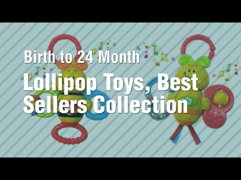 Lollipop Toys, Best Sellers Collection // Birth To 24 Month