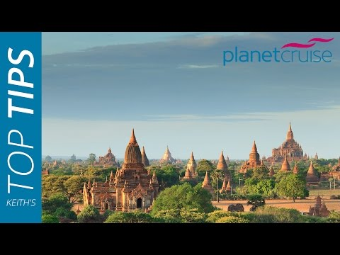 Keith's Top Tips - Burma | Planet Cruise