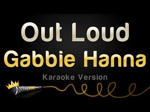 Gabbie Hanna  Out Loud Karaoke Version