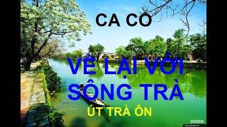 Ca cổ: Về Lại Với Sông Trà - Nghệ sĩ Út Trà Ôn