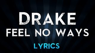 DRAKE - Feel No Ways (Lyrics)