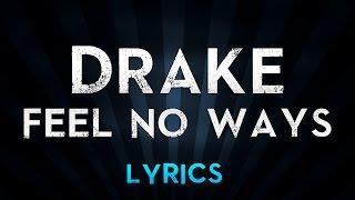 DRAKE - Feel No Ways (Lyrics)