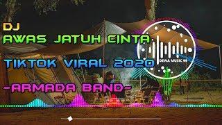 DJ AWAS JATUH CINTA - ARMADA BAND REMIX TIK TOK VIRAL TERBARU FULL BASS 2020 | Dewaslot99