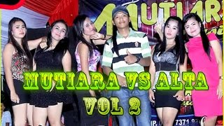 Mutiara VS Alta Musik Terbaru Volume 2 Video Remix Full Album Orgen Lung