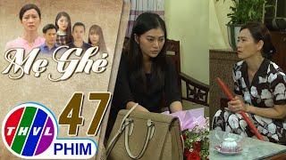 image Mẹ ghẻ - Tập 47[2]: Thư tức giận vì Hải không muốn ly hôn với vợ để cưới mình