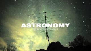 Astronomy - Hip Hop / Rap Instrumental (Prod. by Kenny Davis)