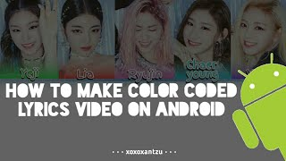 Gambar cover HOW TO MAKE Color Coded Lyrics [Jaeguchi ver.] on Android Pt. 5 | xoxoxantzu