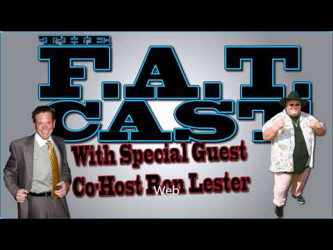 Fat Cast Ep12.5 With Co-Host Ron Lester