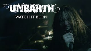"Unearth ""Watch It Burn"" (OFFICIAL VIDEO)"