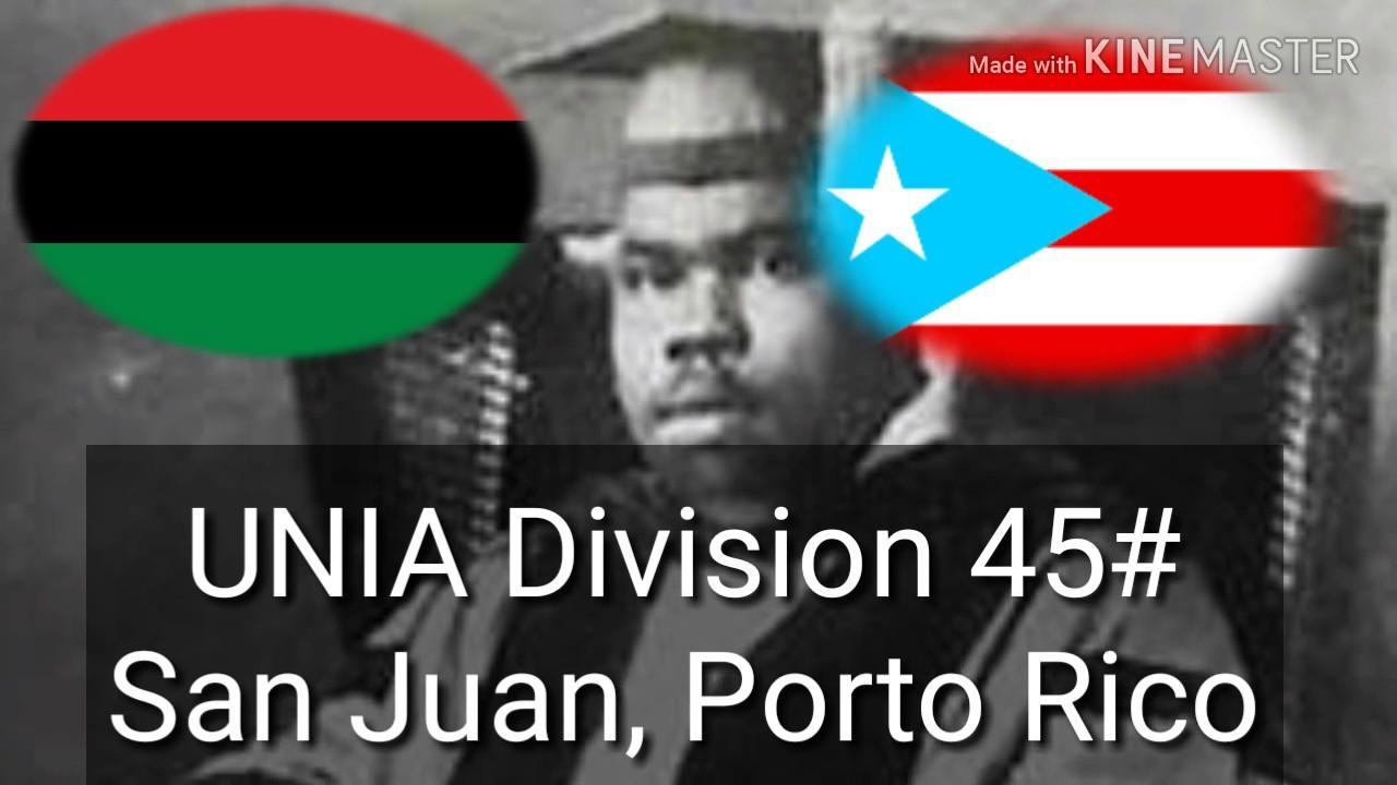 The UNIA-ACL Division: Division 45# San Juan, Porto Rico