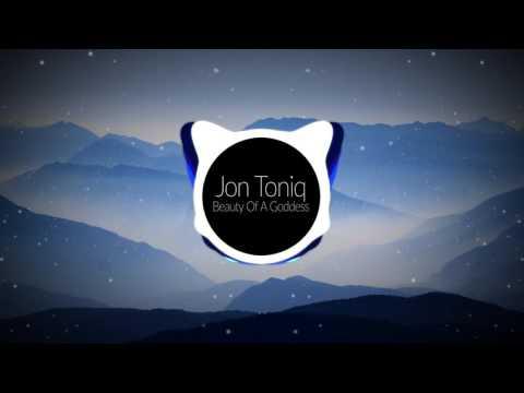 Jon Toniq - Beauty of a Goddess