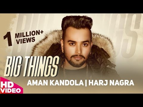 Big Things | Aman Kandola | Harj Nagra | New Punjabi Song 2018