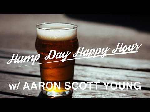 Hump Day Happy Hour w/ Aaron Scott Young
