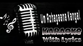Um Azhagana Kangal Karaoke with Lyrics