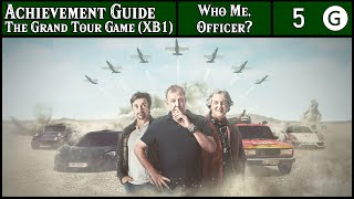 Dwaggienite - Achievement Guide - The Grand Tour Game (XB1) - 5G - Who Me, Officer?