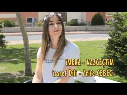 İMERA - Vazgeçtim - Arife Cebeci (İşaret Dili)