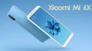 Xiaomi Mi 6X First Look
