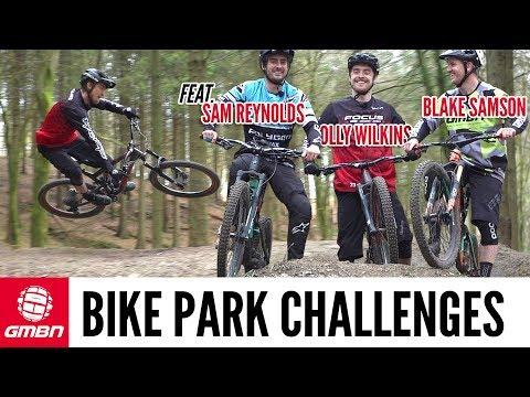 Bike Park Challenges With Blake Samson, Sam Reynolds and Olly Wilkins