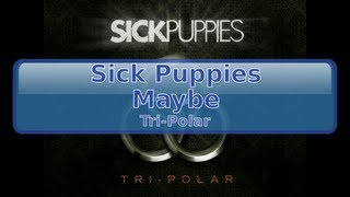 Sick Puppies - Maybe [HD, HQ]