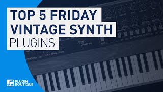 Best Vintage Synth Emulations VSTi Plugins | Top Five Friday