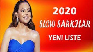 Slow Sarkilar Yeni Liste 2020
