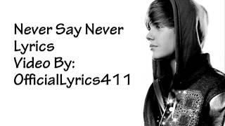 Justin Bieber - never say never lyrics video
