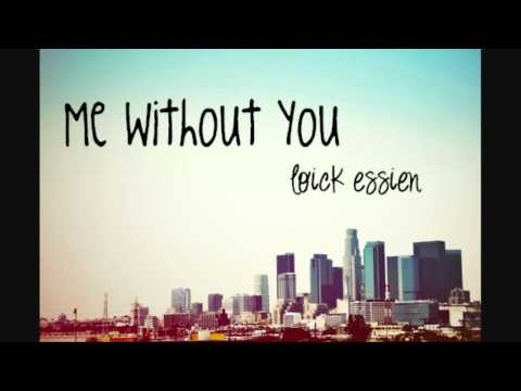 Loick Essien - Me Without You [w/Lyrics]