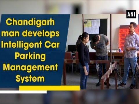 Chandigarh man develops Intelligent Car Parking Management System  - Punjab News