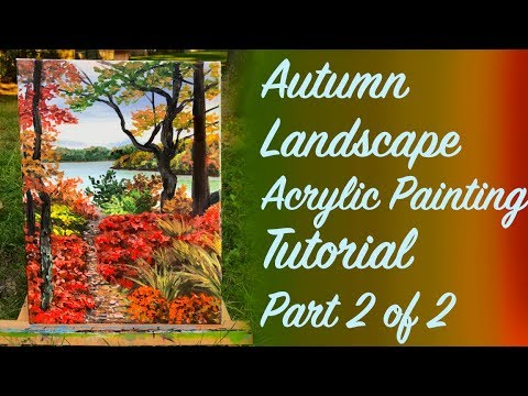 Autumn Landscape Painting Tutorial Using Acrylic Paint Part 2 of 2